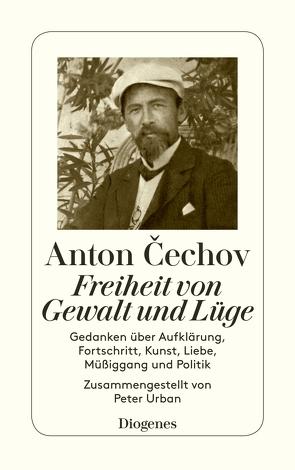 Freiheit von Gewalt und Lüge von Cechov,  Anton, Urban,  Peter