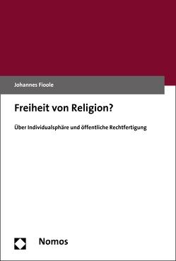 Freiheit von Religion? von Fioole,  Johannes