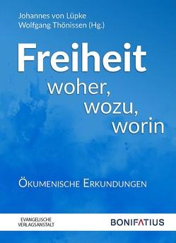 Freiheit woher, wozu, worin von Lüpke,  Johannes von, Thönissen,  Wolfgang