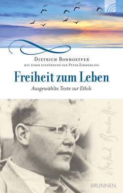Freiheit zum Leben von Bonhoeffer,  Dietrich, Zimmerling,  Peter