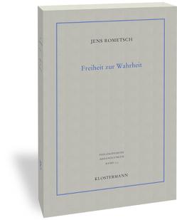 Freiheit zur Wahrheit von Rometsch,  Jens