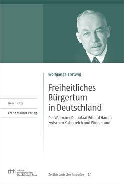 Freiheitliches Bürgertum in Deutschland von Hardtwig,  Wolfgang