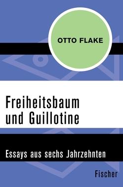 Freiheitsbaum und Guillotine von Flake,  Otto, Härtling,  Peter, Hochhuth,  Rolf, Tucholsky,  Kurt