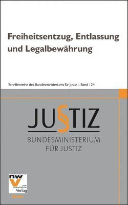 Freiheitsentzug, Entlassung und Legalbewährung von Birklbauer,  Alois, Hirtenlehner,  Helmut, Moos,  Reinhard