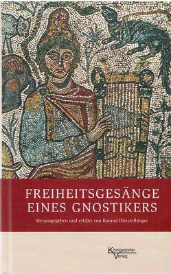 Freiheitsgesänge eines Gnostikers von Dietzfelbinger,  Konrad