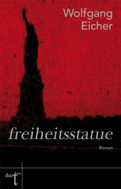 freiheitsstatue von Eicher,  Wolfgang