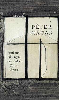 Freiheitsübungen von Futaky,  Ruth, Gahse,  Zsuzsanna, Kornitzer,  Laszlo, Nádas,  Péter, Rakusa,  Ilma
