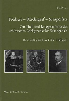 Freiherr – Reichsgraf – Semperfrei von Bahlcke,  Joachim, Schmilewski,  Ulrich, Voigt,  Emil