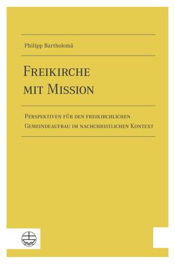 Freikirche mit Mission von Bartholomä,  Philipp F.