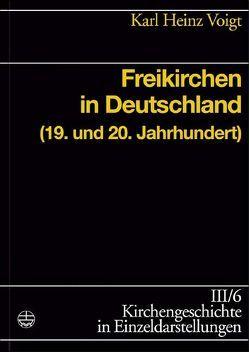 Freikirchen in Deutschland von Voigt,  Karl H