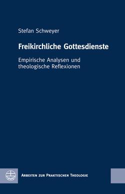 Freikirchliche Gottesdienste von Schweyer,  Stefan