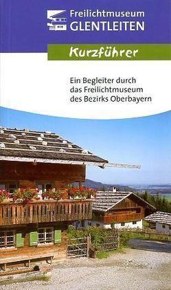 Freilichtmuseum des Bezirks Oberbayern – Kurzführer von Keim,  Helmut, Lobenhofer-Hirschbold,  Franziska