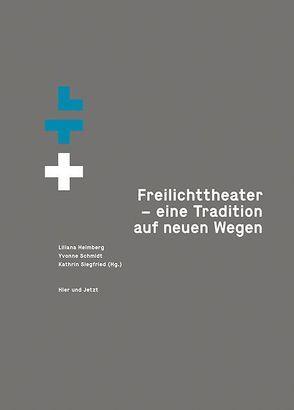 Freilichttheater – eine Tradition auf neuen Wegen von Heimberg,  Liliana, Schmidt,  Yvonne, Siegfried,  Kathrin