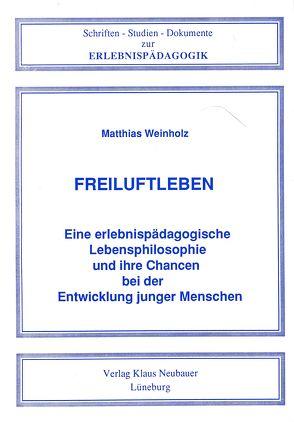 Freiluftleben von Weinholz,  Matthias, Ziegenspeck,  Jörg