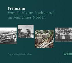 Freimann im Münchner Norden von Fingerle-Trischler,  Brigitte