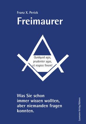 Freimaurer von Perick,  Franz X.