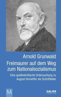 Freimaurer auf dem Weg zum Nationalsozialismus von Grunwald,  Arnold
