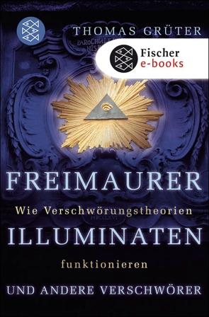 Freimaurer, Illuminaten und andere Verschwörer von Grüter,  Thomas