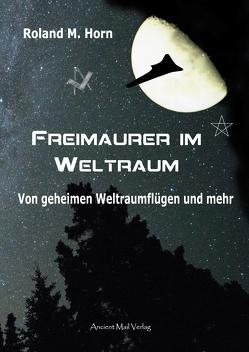 Freimaurer im Weltraum von Horn,  Roland M
