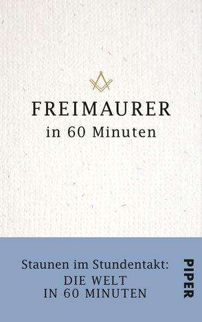 Freimaurer in 60 Minuten von Byron,  Jonathan, Militz,  Philip