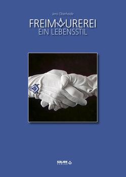 Freimaurerei – Ein Lebensstil von Oberheide,  Jens
