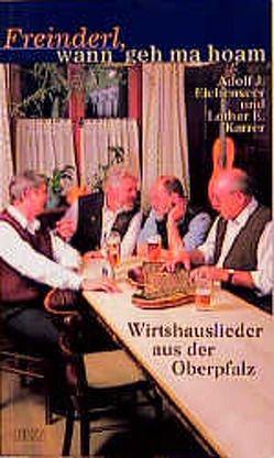 Freinderl, wann geh ma hoam von Eichenseer,  Adolf J, Karrer,  Lothar E
