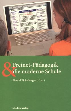 Freinet-Pädagogik und die moderne Schule von Eichelberger,  Harald