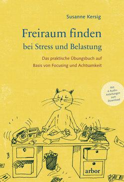Freiraum finden bei Stress und Belastung von Kersig,  Susanne