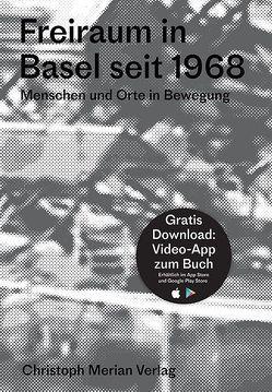 Freiraum in Basel seit 1968 von Miozzari,  Claudio, Rudin,  Dominique, Wyss,  Benedikt