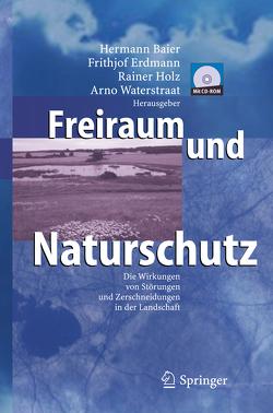 Freiraum und Naturschutz von Baier,  Hermann, Erdmann,  Frithjof, Holz,  Rainer, Waterstraat,  Arno