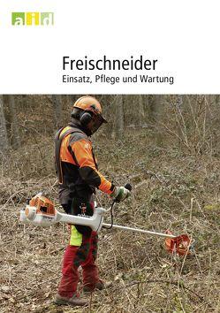 Freischneider – Einsatz, Pflege und Wartung von Gerding,  Volker