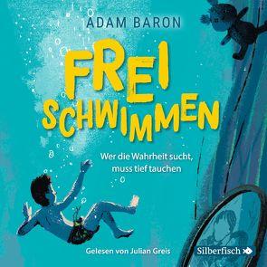 Freischwimmen von Baron,  Adam, Greis,  Julian, Kollmann,  Birgitt