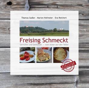 Freising Schmeckt von Hofmeier,  Marion, Reichert,  Eva, Sadler,  Thomas