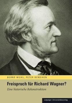 Freispruch für Richard Wagner? von Bendixen,  Peter, Weikl,  Bernd