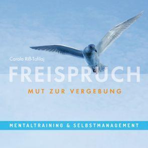 FREISPRUCH – Mut zur Vergebung von Riss-Tafilaj,  Carola