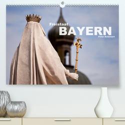 Freistaat Bayern (Premium, hochwertiger DIN A2 Wandkalender 2020, Kunstdruck in Hochglanz) von Schickert,  Peter