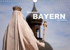 Freistaat Bayern (Wandkalender 2018 DIN A4 quer) von Schickert,  Peter