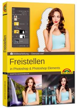 Freistellen mit Adobe Photoshop CC und Photoshop Elements – Gewusst wie von Quedenbaum,  Martin