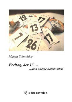 Freitag, der 13. … von Schneider,  Margit