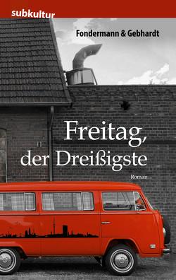 Freitag, der Dreißigste von Fondermann, Gebhardt