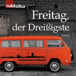 Freitag, der Dreißigste von Fondermann,  Ritchy, Gebhardt,  Lars