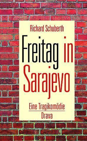 Freitag in Sarajevo von Schuberth,  Richard