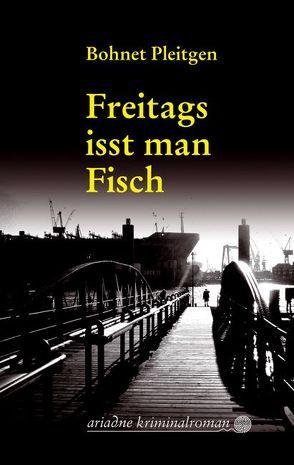 Freitags isst man Fisch von Bohnet,  Ilja, Pleitgen,  Ann M