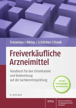 Freiverkäufliche Arzneimittel von Frank,  Bruno, Fresenius,  Werner, Niklas,  Herbert, Schilcher,  Heinz