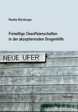 Freiwillige CleanPatenschaften in der akzeptierenden Drogenhilfe von Nürnberger,  Monika