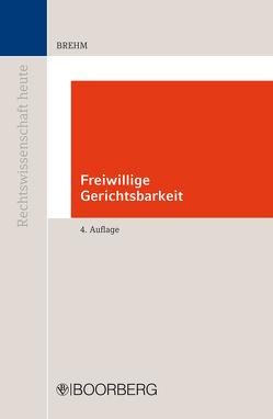Freiwillige Gerichtsbarkeit von Brehm,  Wolfgang