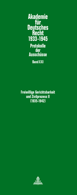 Freiwillige Gerichtsbarkeit und Zivilprozess II- (1935-1942) von Schubert,  Werner