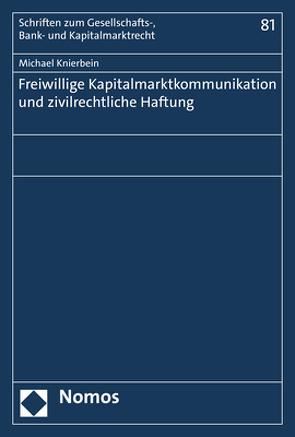 Freiwillige Kapitalmarktkommunikation und zivilrechtliche Haftung von Knierbein,  Michael
