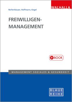 Freiwilligen-Management von Hoffmann,  Sarah G., Kegel,  Thomas, Reifenhäuser,  Carola