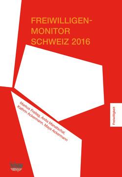 Freiwilligen-Monitor Schweiz 2016 von Ackermann,  Kathrin, Ackermann,  Maya, Freitag,  Markus, Manatschal,  Anita